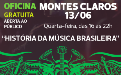 """Dia 13/06 é  dia de Montes Claros receber a Oficina """"História da Música Brasileira""""!"""